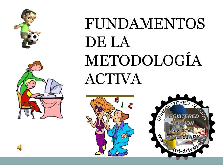 Fundamentos de la metodología activa