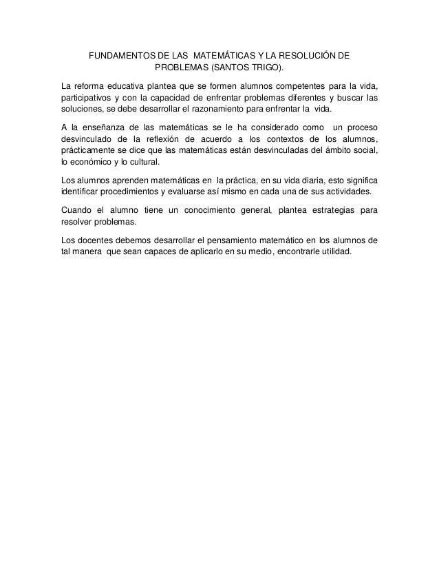 FUNDAMENTOS DE LAS MATEMÁTICAS Y LA RESOLUCIÓN DE                  PROBLEMAS (SANTOS TRIGO).La reforma educativa plantea q...