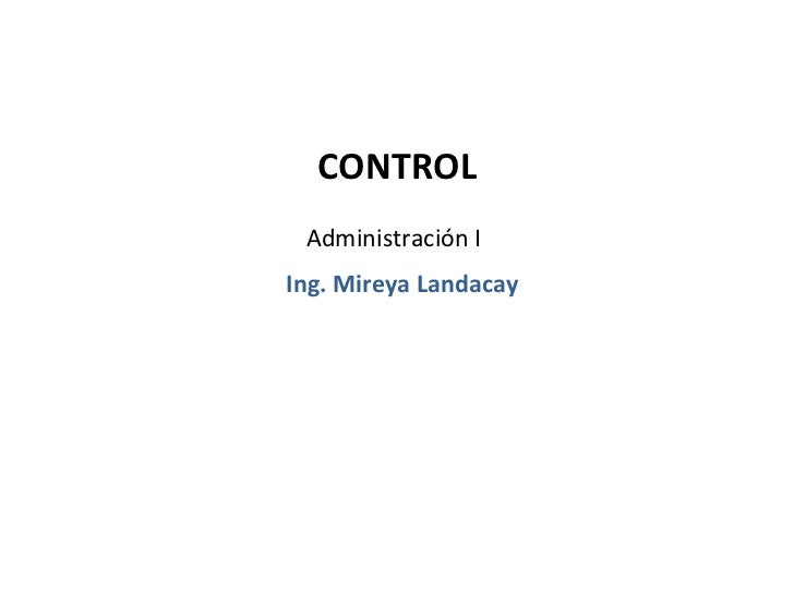 CONTROL Administración IIng. Mireya Landacay