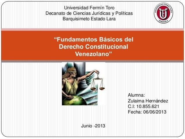 Universidad Fermín ToroDecanato de Ciencias Jurídicas y PolíticasBarquisimeto Estado LaraAlumna:Zulaima HernándezC.I: 10.8...
