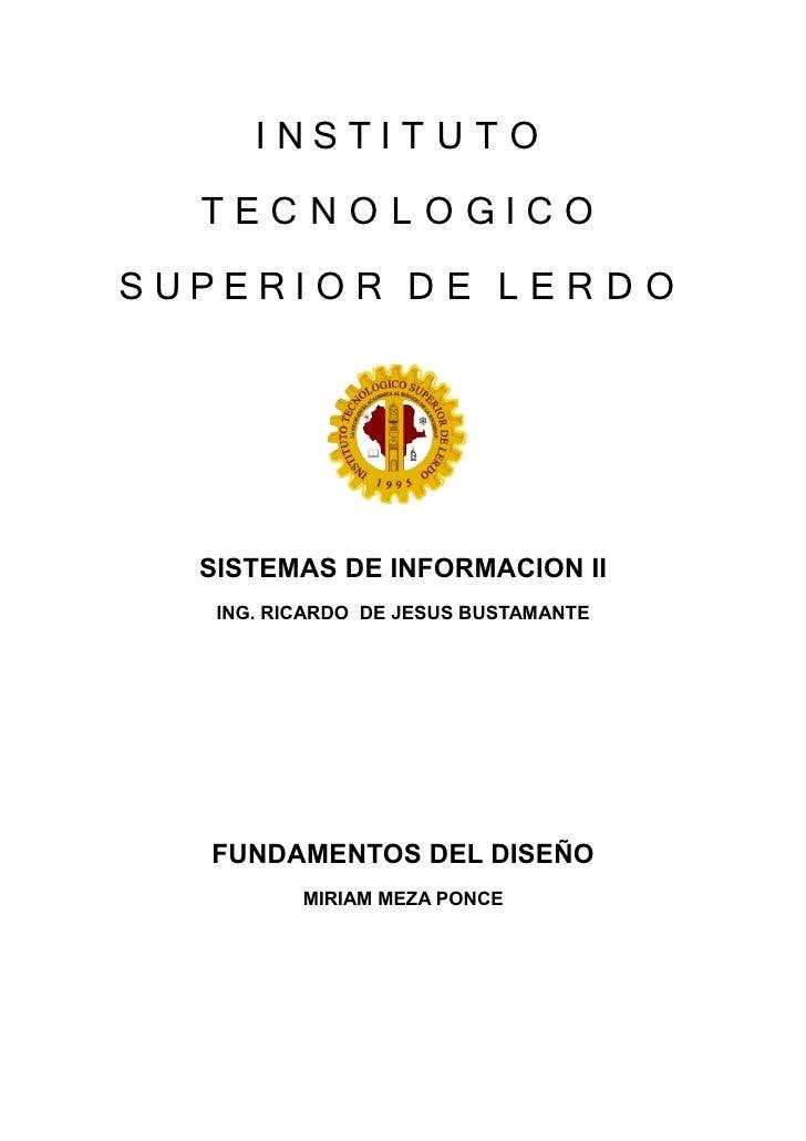 INSTIT U T O   TECNOLOGICO SUPERIOR D E L E R D O       SISTEMAS DE INFORMACION II     ING. RICARDO DE JESUS BUSTAMANTE   ...