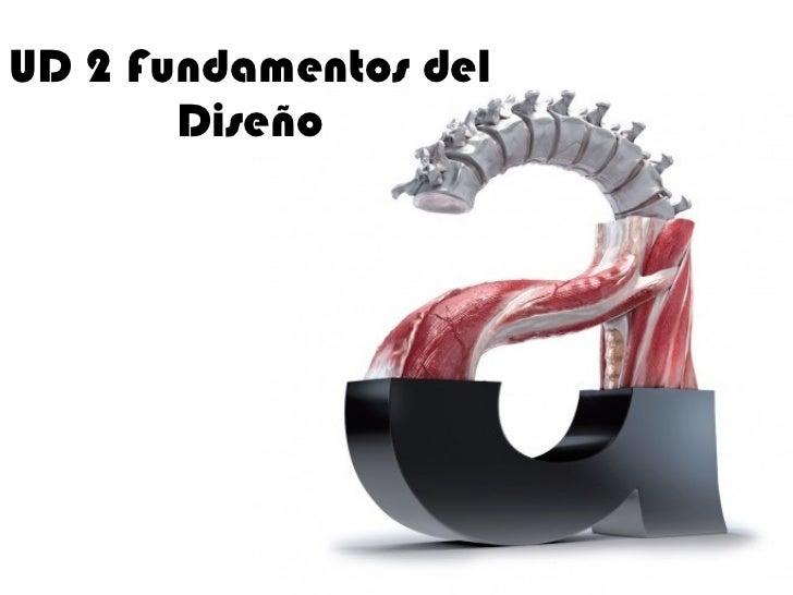 UD 2   Fundamentos del Diseño