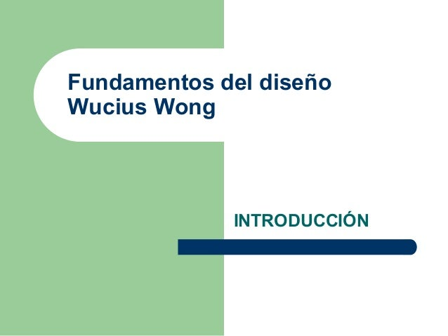 Fundamentos del diseño Wucius Wong INTRODUCCIÓN