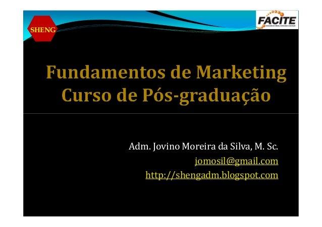 SHENG Adm. Jovino Moreira da Silva, M. Sc. jomosil@gmail.com http://shengadm.blogspot.com