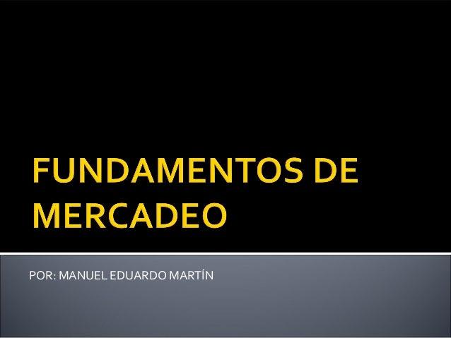POR: MANUEL EDUARDO MARTÍN