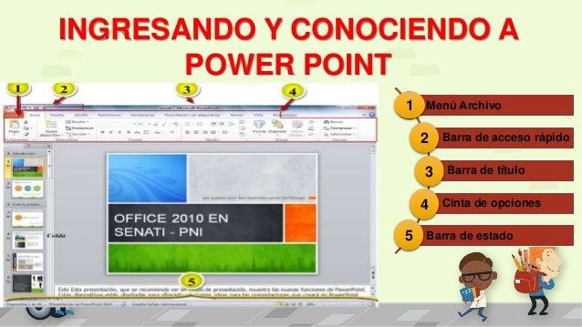 INGRESANDO Y CONOCIENDO A POWER POINT Menú Archivo Barra de acceso rápido Barra de título Cinta de opciones Barra de estad...