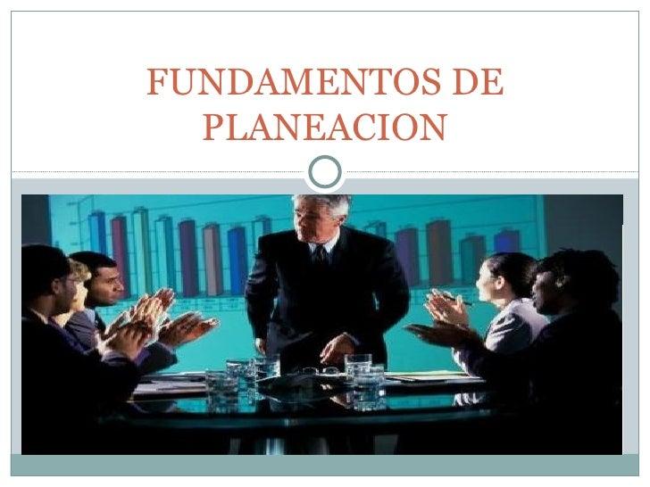FUNDAMENTOS DE  PLANEACION