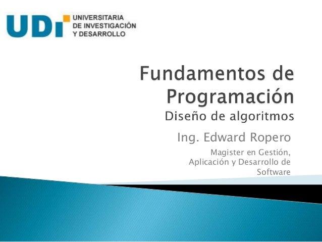 Ing. Edward Ropero Magister en Gestión, Aplicación y Desarrollo de Software