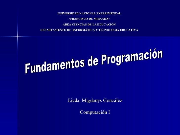 """UNIVERSIDAD NACIONAL EXPERIMENTAL """" FRANCISCO DE MIRANDA"""" ÁREA CIENCIAS DE LA EDUCACIÓN DEPARTAMENTO DE  INFORMÁTICA Y TEC..."""