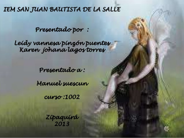 IEM SAN JUAN BAUTISTA DE LA SALLE Presentado por : Leidy vannesa pinzón puentes Karen johana lagos torres Presentado a :  ...