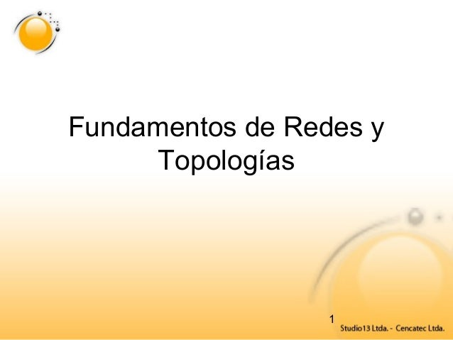 1 Fundamentos de Redes y Topologías
