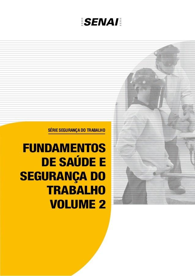 Série Segurança do Trabalho FUNDAMENTOS DE SAÚDE E SEGURANÇA DO TRABALHO VOLUME 2