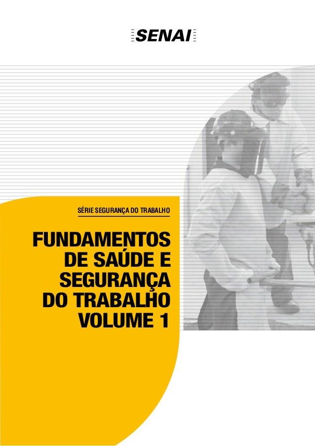 Série Segurança do Trabalho Fundamentos de Saúde e Segurança do Trabalho Volume 1