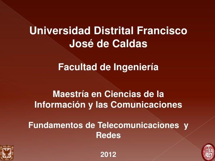 Universidad Distrital Francisco       José de Caldas      Facultad de Ingeniería      Maestría en Ciencias de la Informaci...
