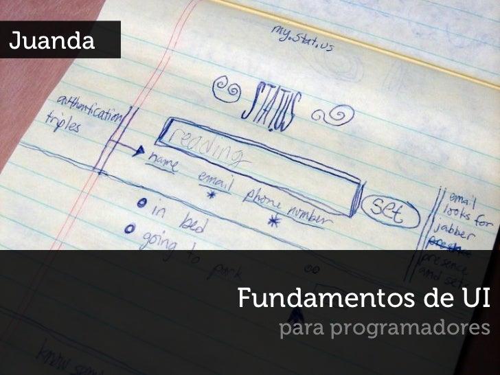 Juanda         Fundamentos de UI           para programadores