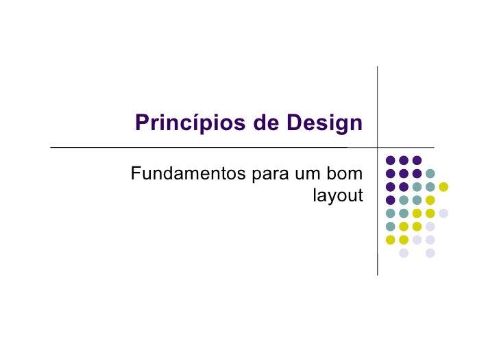 Princípios de Design  Fundamentos para um bom                   layout