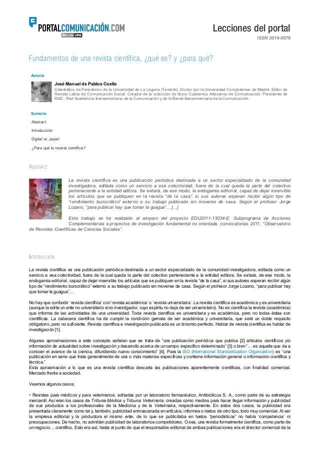 Lecciones del portal ISSN 2014-0576 Fundamentos de una revista científica, ¿qué es? y ¿para qué? Autoría José Manuel de Pa...