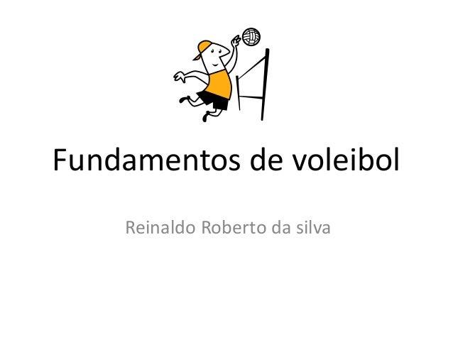 Fundamentos de voleibol  Reinaldo Roberto da silva
