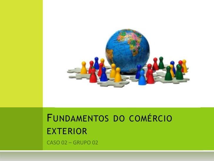 F UNDAMENTOS DO COMÉRCIOEXTERIOR