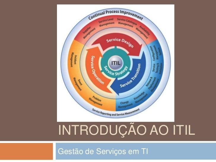 Introdução ao ITIL<br />Gestão de Serviços em TI<br />