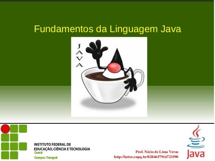 Fundamentos da Linguagem Java                                                      Prof.NéciodeLimaVeras            ...