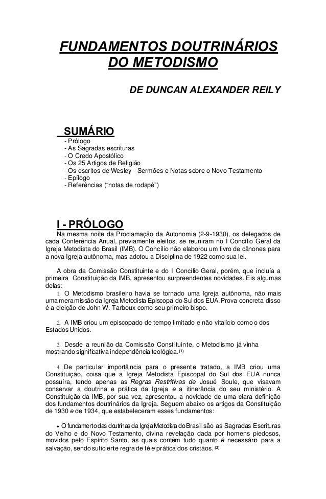 FUNDAMENTOS DOUTRINÁRIOS DO METODISMO DE DUNCAN ALEXANDER REILY  SUMÁRIO - Prólogo - As Sagradas escrituras - O Credo Apos...