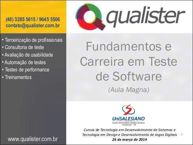 www.qualister.com.br (48) 3285 5615 / 9645 5506 contato@qualister.com.br Fundamentos e Carreira em Teste de Software   (...