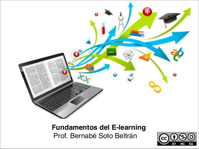 Fundamentos del E-learning Prof. Bernabé Soto Beltrán