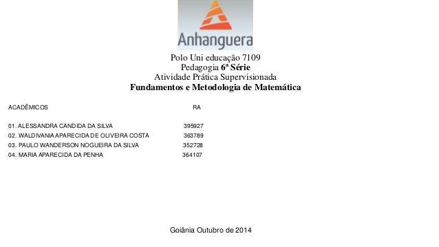 Polo Uni educação 7109  Pedagogia 6ª Série  Atividade Prática Supervisionada  Fundamentos e Metodologia de Matemática  ACA...