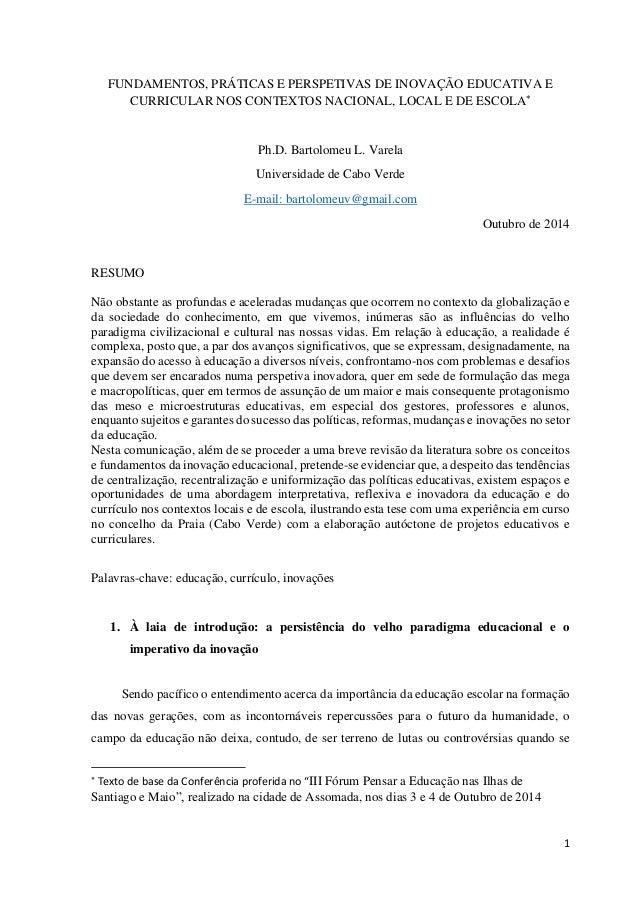 1  FUNDAMENTOS, PRÁTICAS E PERSPETIVAS DE INOVAÇÃO EDUCATIVA E CURRICULAR NOS CONTEXTOS NACIONAL, LOCAL E DE ESCOLA  Ph.D...