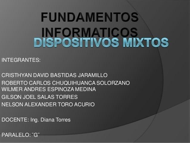 INTEGRANTES: CRISTHYAN DAVID BASTIDAS JARAMILLO ROBERTO CARLOS CHUQUIHUANCA SOLORZANO WILMER ANDRES ESPINOZA MEDINA GILSON...