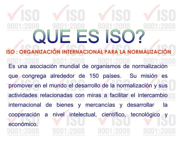 Conjunto de normas internacionales que establecen lineamientos, directrices y modelos para la implementación de Sistemas d...
