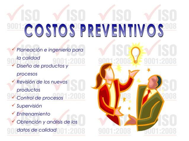 Inspección y pruebas del material entrante Inspección y pruebas del producto Material y servicios consumidos Conservac...