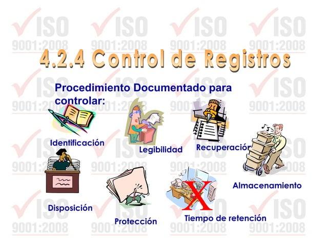 Todos los registros que se definan en los requisitos de la norma y en los procedimientos documentados. Identificación: Nom...