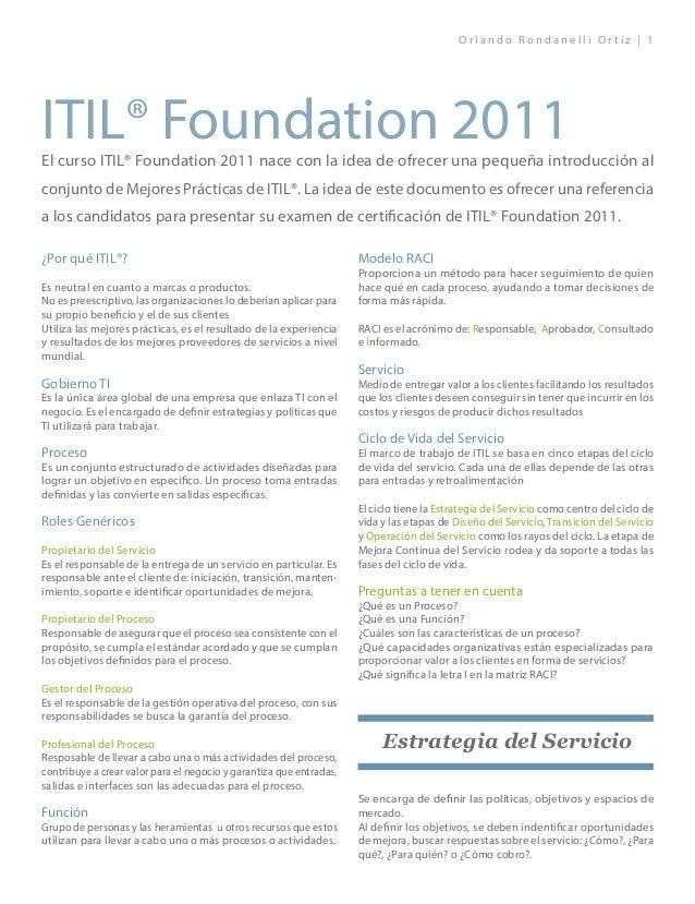 O r l a n d o R o n d a n e l l i O r t i z | 1 ¿Por qué ITIL®? Es neutral en cuanto a marcas o productos. No es preescrip...