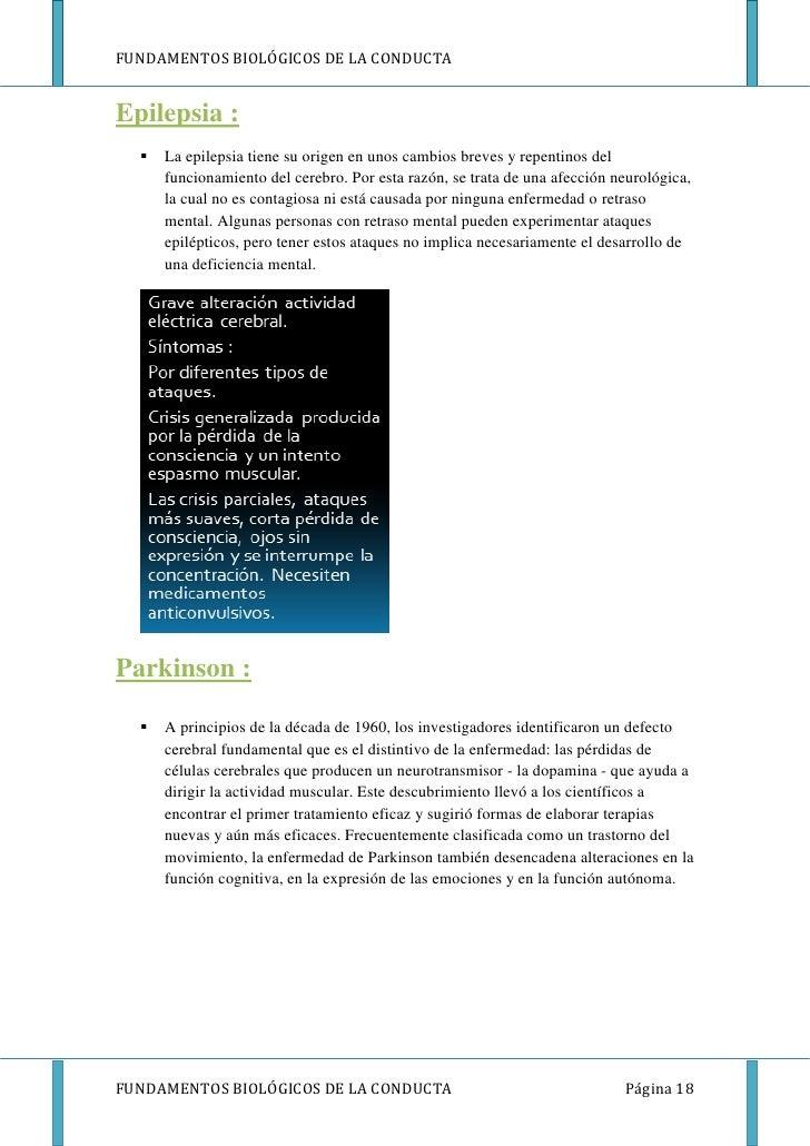 FUNDAMENTOS BIOLÓGICOS DE LA CONDUCTAEpilepsia :     La epilepsia tiene su origen en unos cambios breves y repentinos del...