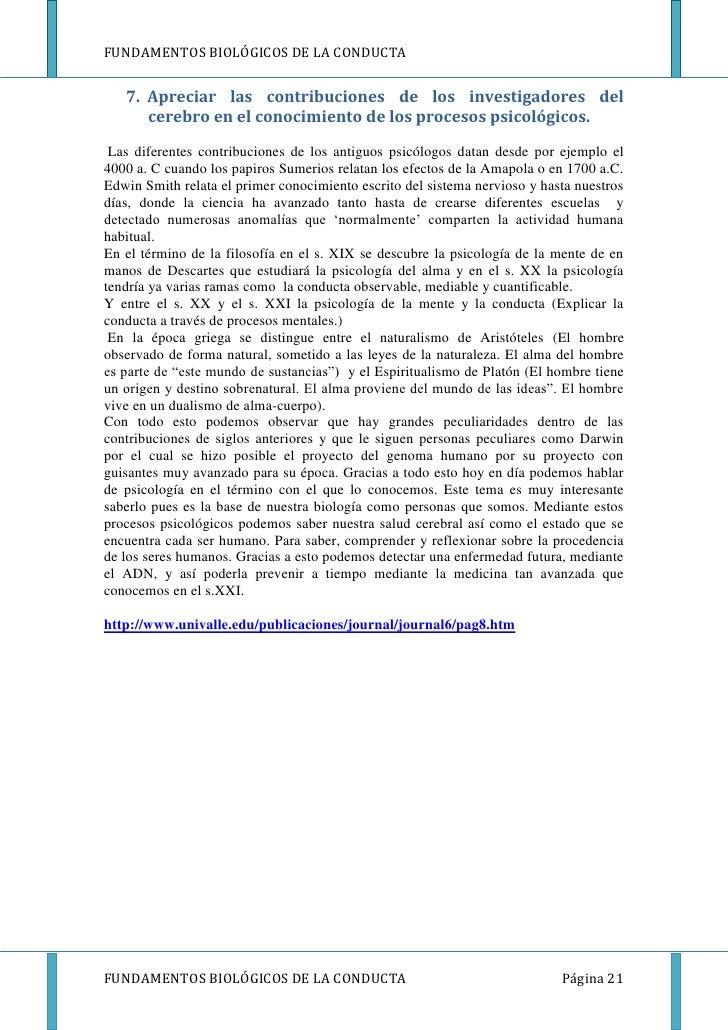 FUNDAMENTOS BIOLÓGICOS DE LA CONDUCTA   7. Apreciar las contribuciones de los investigadores del      cerebro en el conoci...