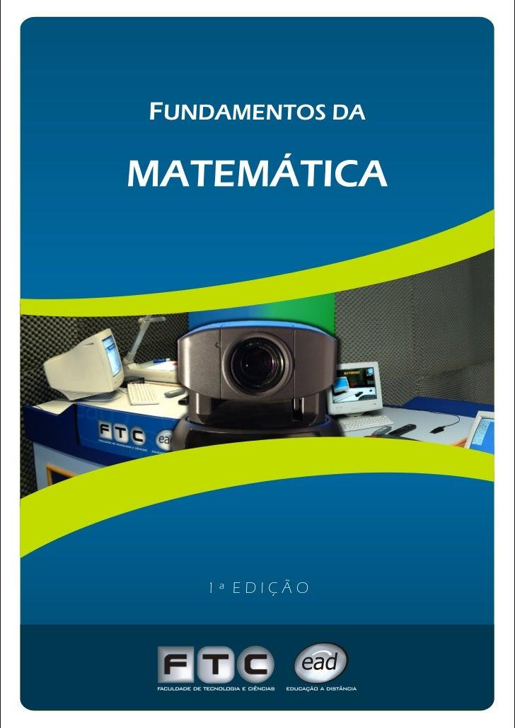 F UNDAMENTOS       DAM ATEMÁTICA    1a Edição - 2008