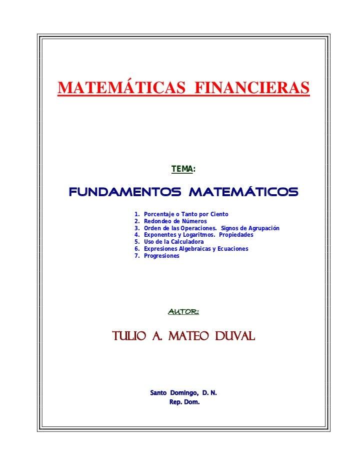 MATEMÁTICAS FINANCIERAS                      TEMA: FUNDAMENTOS MATEMÁTICOS        1.   Porcentaje o Tanto por Ciento      ...