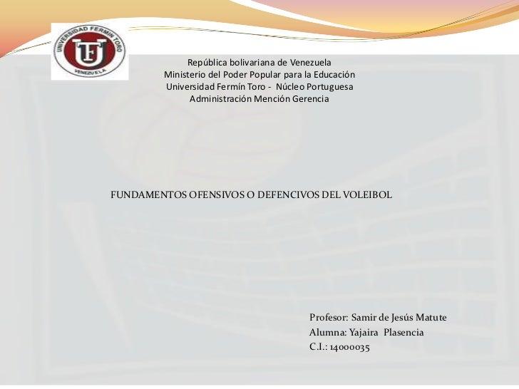 República bolivariana de Venezuela        Ministerio del Poder Popular para la Educación        Universidad Fermín Toro - ...