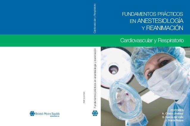 Cardiovascular y Respiratorio FUNDAMENTOS PRÁCTICOS EN ANESTESIOLOGÍA Y REANIMACIÓN PERF0908FEA1 Fundamentosprácticosenane...