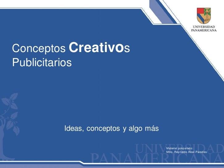 Conceptos CreativosPublicitarios        Ideas, conceptos y algo más                                      Material preparad...