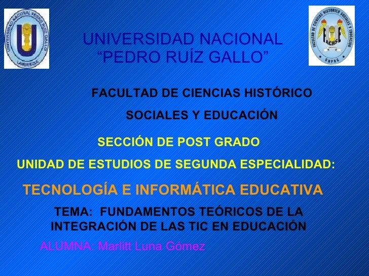 """UNIVERSIDAD NACIONAL """"PEDRO RUÍZ GALLO"""" FACULTAD DE CIENCIAS HISTÓRICO SOCIALES Y EDUCACIÓN SECCIÓN DE POST GRADO UNIDAD D..."""