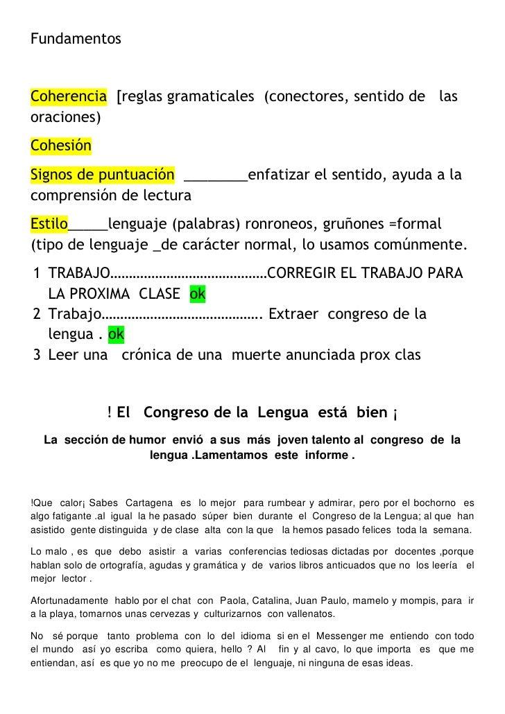 Fundamentos<br />Coherencia  [reglas gramaticales  (conectores, sentido de   las  oraciones)<br />Cohesión<br />Signos de ...