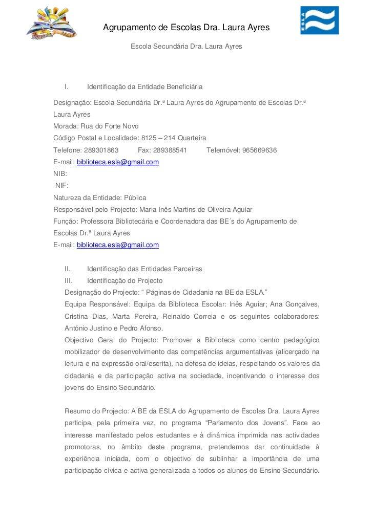 Identificação da Entidade Beneficiária<br />Designação: Escola Secundária Dr.ª Laura Ayres do Agrupamento de Escolas Dr.ª ...