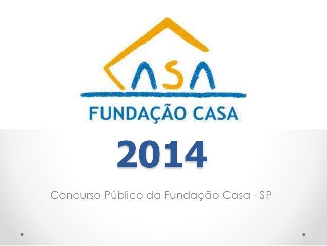 2014  Concurso Público da Fundação Casa - SP