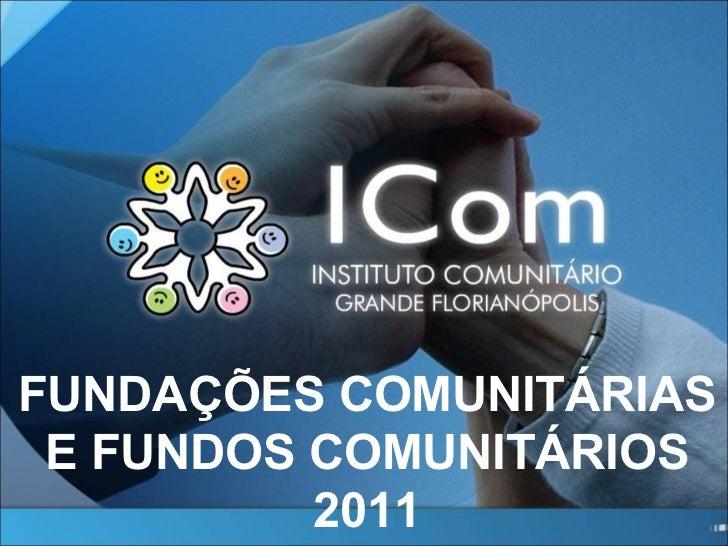 FUNDAÇÕES COMUNITÁRIAS E FUNDOS COMUNITÁRIOS 2011