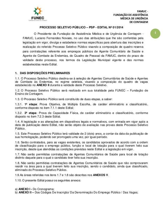 FAMUC - FUNDAÇÃO DE ASSISTÊNCIA MÉDICA DE URGÊNCIA DE CONTAGEM 1 PROCESSO SELETIVO PÚBLICO – PSP - EDITAL Nº 01/2014 O Pre...