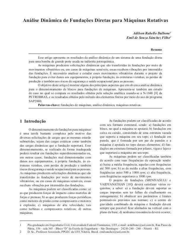Análise Dinâmica de Fundações Diretas para Máquinas Rotativas  Adilson Rabello Dalbone1  Emil de Souza Sánchez Filho2  Res...