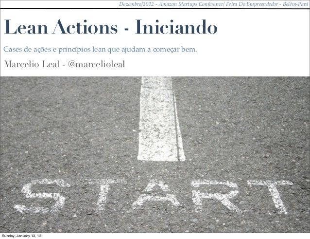 Dezembro/2012 - Amazon Startups Conference/ Feira Do Empreendedor - Belém-ParáLean Actions - IniciandoCases de ações e pri...